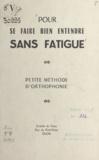 Évêché de Dijon et Julien Le Couedic - Pour se faire bien entendre sans fatigue - Petite méthode d'orthophonie.