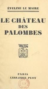Éveline Le Maire - Le château des palombes.
