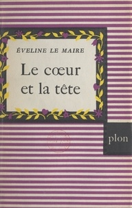 Éveline Le Maire - Le cœur et la tête.