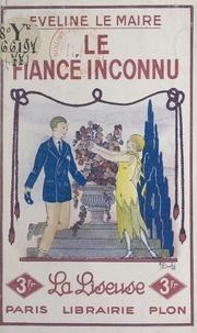 Éveline Le Maire - Le fiancé inconnu.