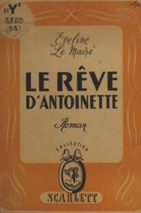 Éveline Le Maire - Le rêve d'Antoinette.