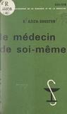 Évelyne Aziza-Shuster et Georges Canguilhem - Le médecin de soi-même.