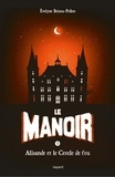 Évelyne Brisou-Pellen - Le Manoir, Tome 3, Alisande et le cercle de feu.