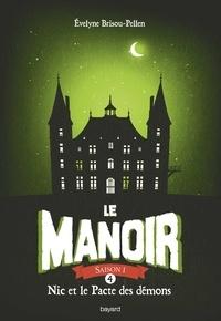 Évelyne BRISOU-PELLEN - Le Manoir, Tome 4, Nic et le pacte des démons.