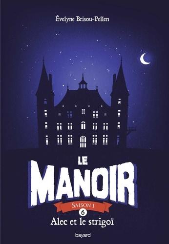 Le Manoir, Tome 6, Alec et le strigoï