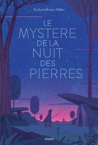 Évelyne BRISOU-PELLEN - Le mystère de la nuit des pierres.
