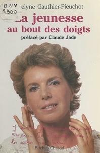 Évelyne Gauthier-Pieuchot et F. Bouvard - La jeunesse au bout des doigts.
