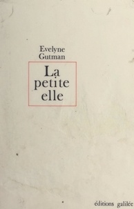 Évelyne Gutman - La petite elle.