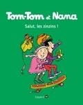 Jacqueline Cohen - Tom-Tom et Nana, Tome 18 - Salut les zinzins !.