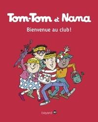 Jacqueline Cohen - Tom-Tom et Nana, Tome 19 - Bienvenue au club !.