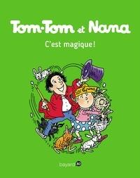 Jacqueline Cohen - Tom-Tom et Nana, Tome 21 - C'est magique !.