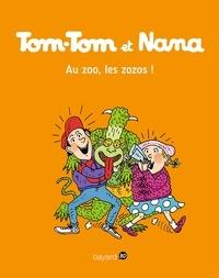 Jacqueline Cohen - Tom-Tom et Nana, Tome 24 - Au zoo les zozos !.