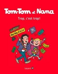 Jacqueline Cohen - Tom-Tom et Nana, Tome 27 - Trop, c'est trop !.