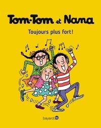 Jacqueline Cohen - Tom-Tom et Nana, Tome 29 - Toujours plus fort !.