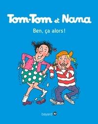 Jacqueline Cohen - Tom-Tom et Nana, Tome 33 - Ben ça, alors !.