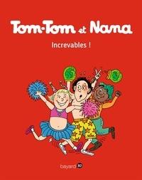 Jacqueline Cohen - Tom-Tom et Nana, Tome 34 - Increvables !.