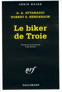 A A Attanasio et Robert-S Henderson - Le biker de Troie.