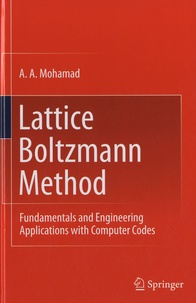 A. A. Mohamad - Lattice Boltzmann Method - Fundamentals and Engineering Applications with Computer Codes.