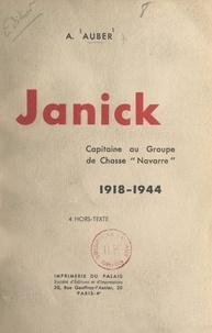A. Auber - Janick, capitaine au groupe de chasse Navarre, 1918-1944.