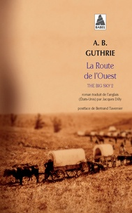 A-B Guthrie - The Big Sky Tome 2 : La route de l'Ouest.