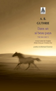 A-B Guthrie - The Big Sky Tome 3 : Dans un si beau pays.