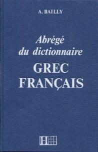 A Bailly - Abrégé du dictionnaire grec français.