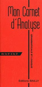 A Bailly - Mon carnet d'analyse grammaticale et logique.