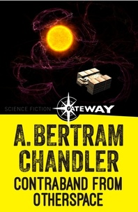A. Bertram Chandler - Contraband from Otherspace.