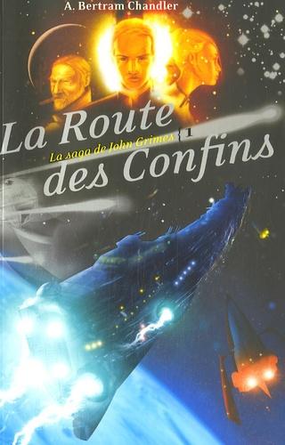 A Bertram Chandler - La saga de John Grimes Tome 1 : La route des Confins.