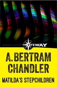 A. Bertram Chandler - Matilda's Stepchildren.
