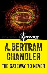 A. Bertram Chandler - The Gateway to Never.