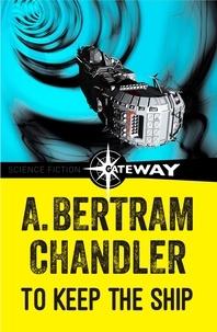 A. Bertram Chandler - To Keep The Ship.