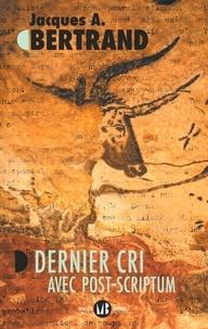 A. bertrand Jacques - Dernier cri avec post-scriptum.