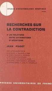 A. Blanchet et G. Cellerier - Recherches sur la contradiction (2) - Les relations entre affirmations et négations.