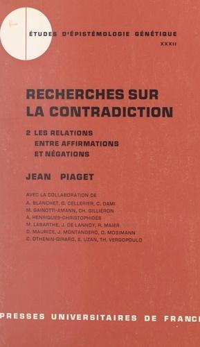 Recherches sur la contradiction (2). Les relations entre affirmations et négations