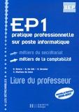 A Bosco et G De Wit - EP1 pratique professionnelle sur poste informatique - Métiers du secrétariat métiers de la comptabilité. 1 Cédérom