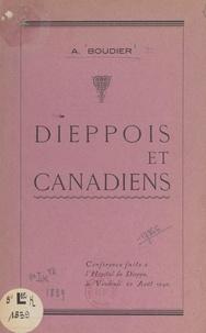 A. Boudier - Dieppois et Canadiens - Conférence faite à l'hôpital de Dieppe, le vendredi 23 août 1946.