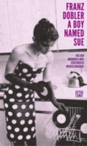 A Boy Named Sue - Aus den Memoiren eines zerstreuten Musikliebhabers.