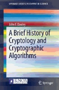 A Brief History of Cryptology and Cryptographic Algorithms.