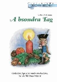 A bsondra Tag - Gedichte, Sprüche und Geschichten für die Weihnachtszeit.