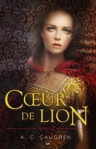 A. C. Gaughen - Scarlet  : Cœur de lion.