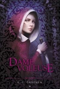 A. C. Gaughen - Scarlet Tome 2 : La dame voleuse.