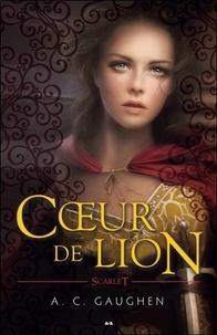 A. C. Gaughen - Scarlet Tome 3 : Coeur de lion.