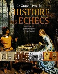 A. Capecce - Le Grand Livre de l'Histoire des Echecs - L'histoire du jeu, les grands champions, les parties célèbres, les échecs dans l'art.