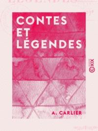 A. Carlier - Contes et Légendes.