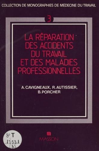La Réparation des accidents du travail et des maladies professionnelles