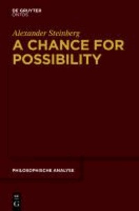 A Chance for Possibility - An Investigation into the Grounds of Modality.