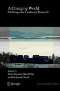 Felix Kienast - A Changing World - Challenges for Landscape Research.