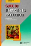A Chevalier et J Bohan - Guide du technicien en productique - Pour maîtriser la production industrielle.