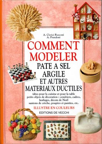 A Clerici Rusconi et Anna Prandoni - Comment modeler pâte à sel, argile et autres matériaux ductiles.